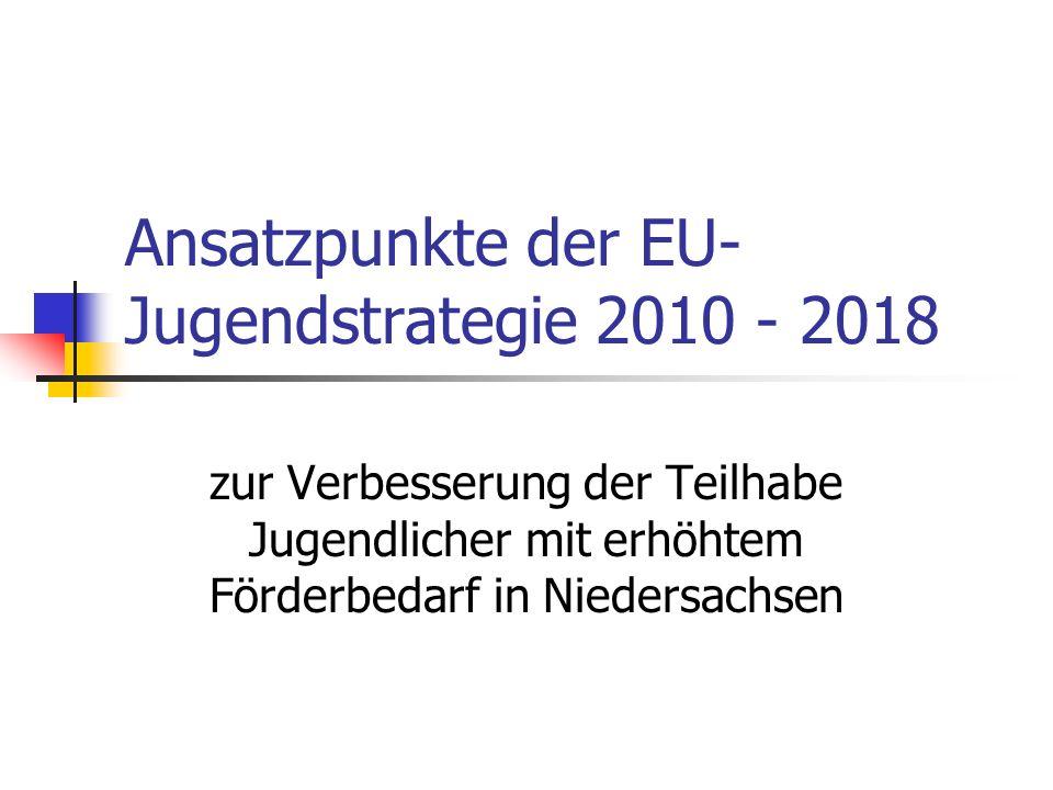 Ansatzpunkte der EU- Jugendstrategie 2010 - 2018 zur Verbesserung der Teilhabe Jugendlicher mit erhöhtem Förderbedarf in Niedersachsen