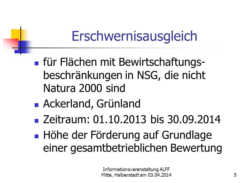 Informationsveranstaltung ALFF Mitte, Halberstadt am 03.04.2014 Erschwernisausgleich für Flächen mit Bewirtschaftungs- beschränkungen in NSG, die nich