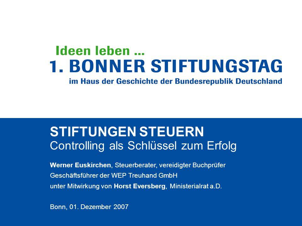 Stiftungen steuern Controlling als Schlüssel zum Erfolg STIFTUNGEN STEUERN Controlling als Schlüssel zum Erfolg Werner Euskirchen, Steuerberater, vere