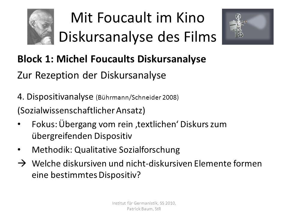 Block 1: Michel Foucaults Diskursanalyse Zur Rezeption der Diskursanalyse 4. Dispositivanalyse (Bührmann/Schneider 2008) (Sozialwissenschaftlicher Ans