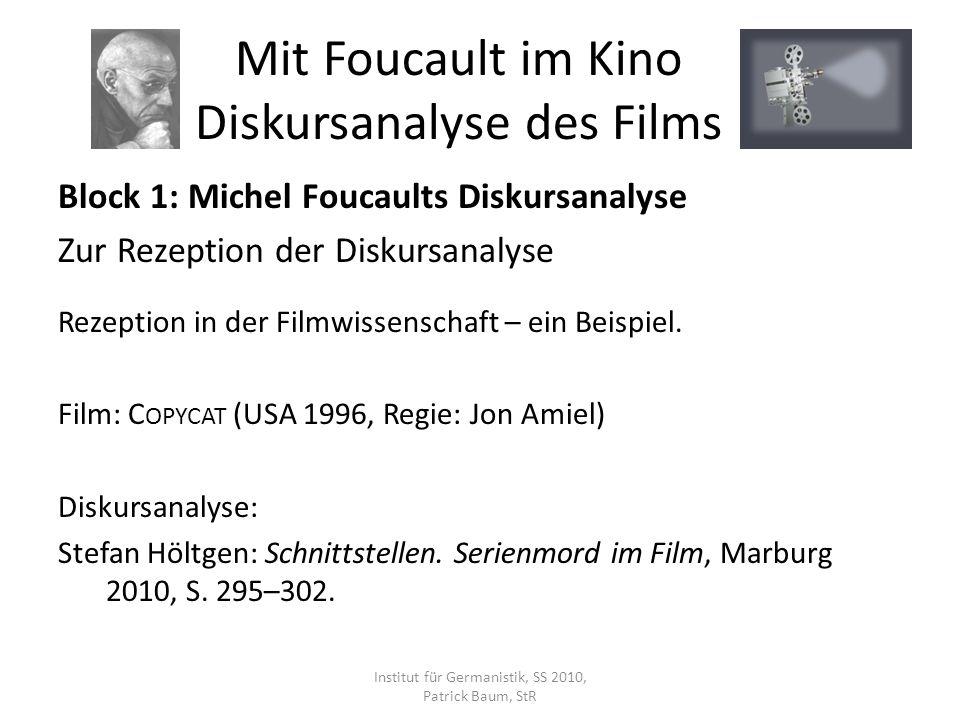 Block 1: Michel Foucaults Diskursanalyse Zur Rezeption der Diskursanalyse Rezeption in der Filmwissenschaft – ein Beispiel. Film: C OPYCAT (USA 1996,