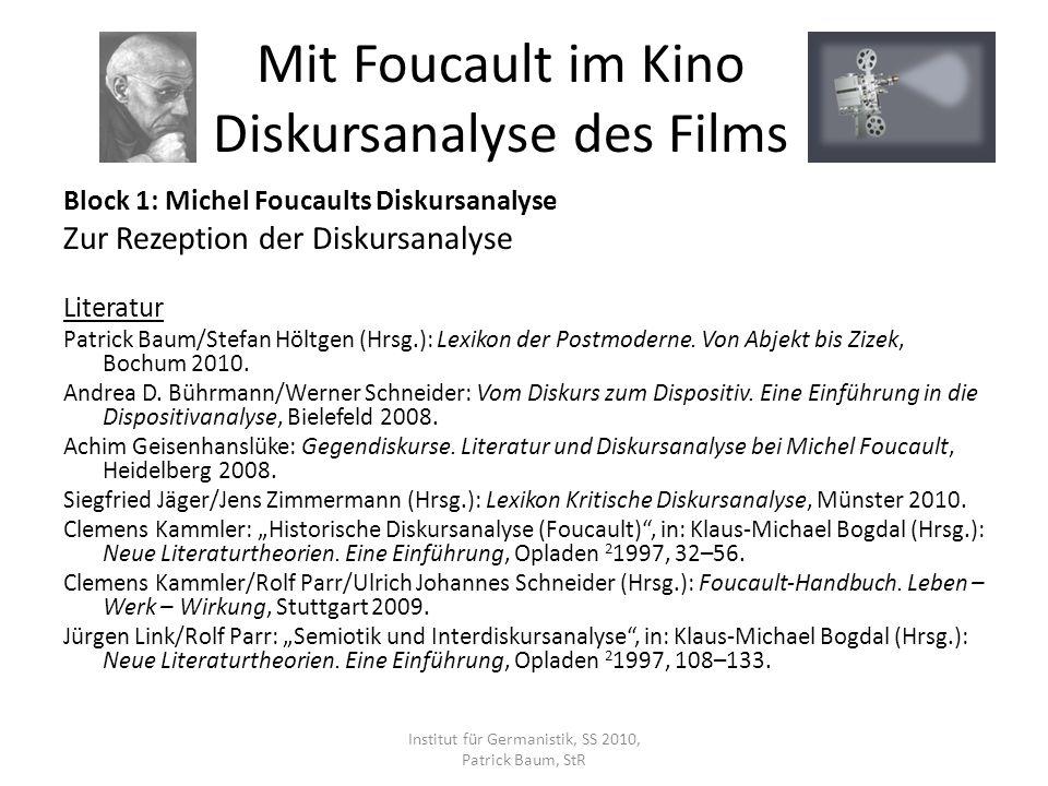 Block 1: Michel Foucaults Diskursanalyse Zur Rezeption der Diskursanalyse Literatur Patrick Baum/Stefan Höltgen (Hrsg.): Lexikon der Postmoderne. Von