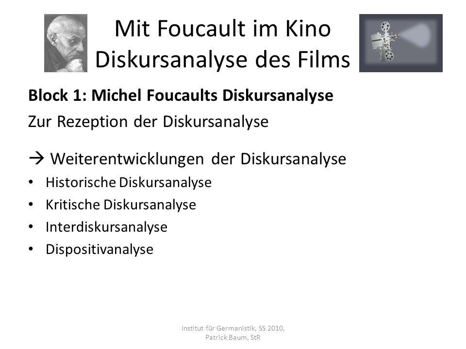 Block 1: Michel Foucaults Diskursanalyse Zur Rezeption der Diskursanalyse Weiterentwicklungen der Diskursanalyse Historische Diskursanalyse Kritische