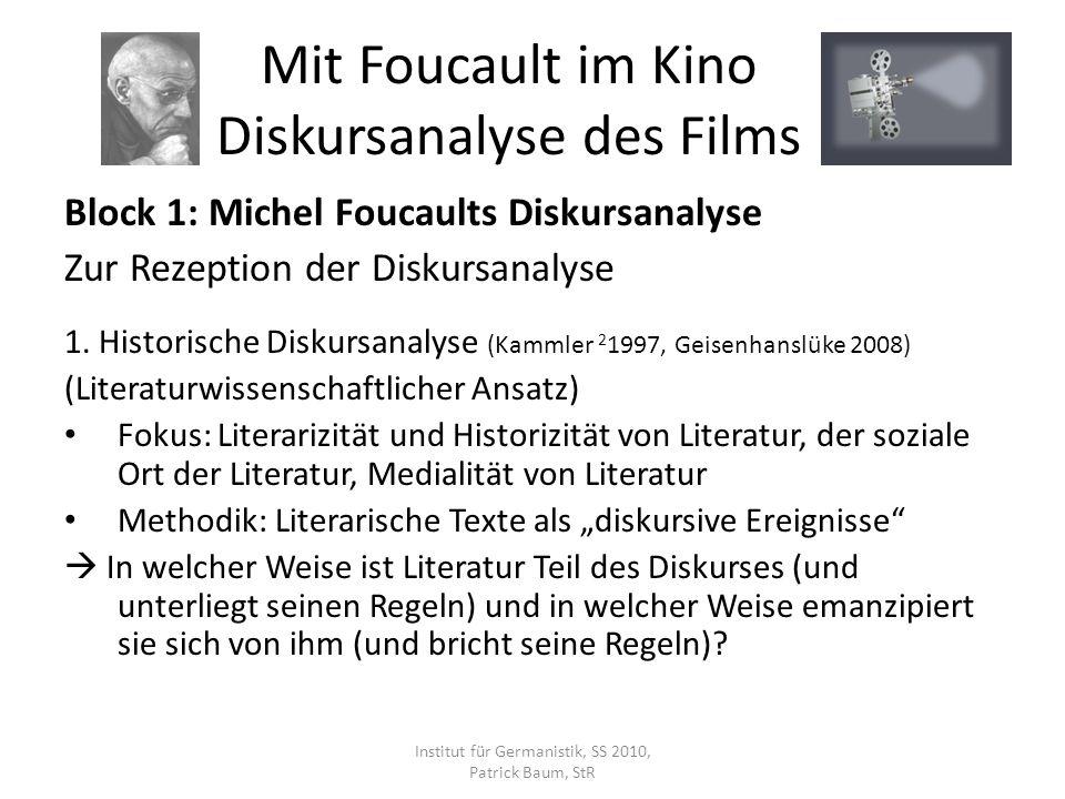 Block 1: Michel Foucaults Diskursanalyse Zur Rezeption der Diskursanalyse 1. Historische Diskursanalyse (Kammler 2 1997, Geisenhanslüke 2008) (Literat