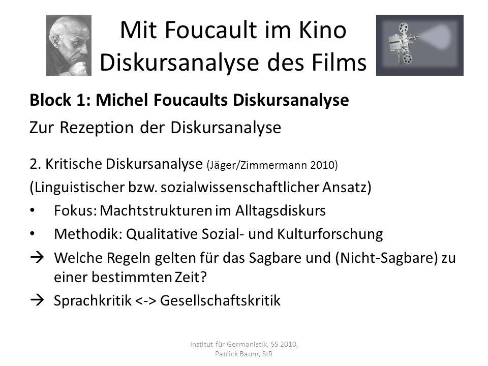Block 1: Michel Foucaults Diskursanalyse Zur Rezeption der Diskursanalyse 2. Kritische Diskursanalyse (Jäger/Zimmermann 2010) (Linguistischer bzw. soz