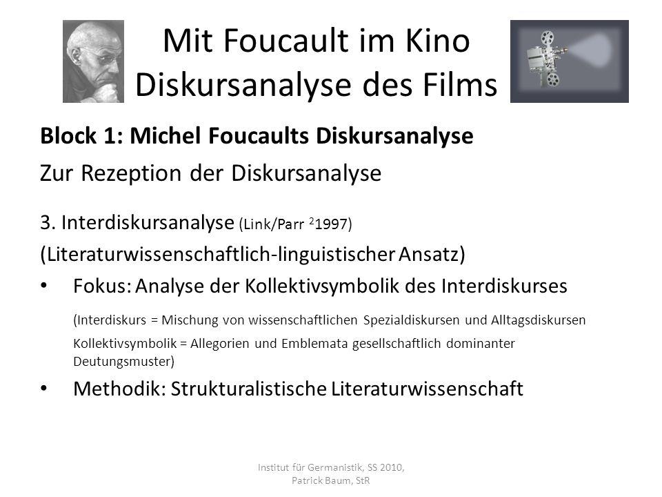 Block 1: Michel Foucaults Diskursanalyse Zur Rezeption der Diskursanalyse 3. Interdiskursanalyse (Link/Parr 2 1997) (Literaturwissenschaftlich-linguis