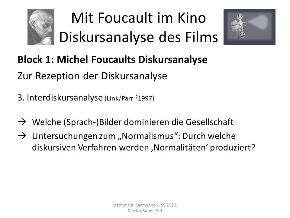 Block 1: Michel Foucaults Diskursanalyse Zur Rezeption der Diskursanalyse 3. Interdiskursanalyse (Link/Parr 2 1997) Welche (Sprach-)Bilder dominieren