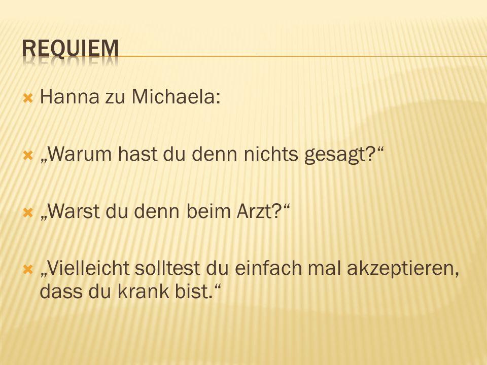 Hanna zu Michaela: Warum hast du denn nichts gesagt.
