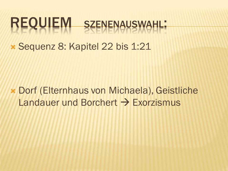 Sequenz 8: Kapitel 22 bis 1:21 Dorf (Elternhaus von Michaela), Geistliche Landauer und Borchert Exorzismus