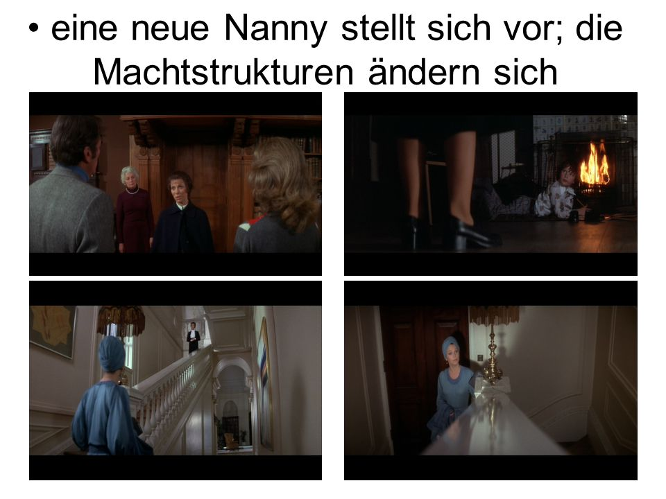 eine neue Nanny stellt sich vor; die Machtstrukturen ändern sich