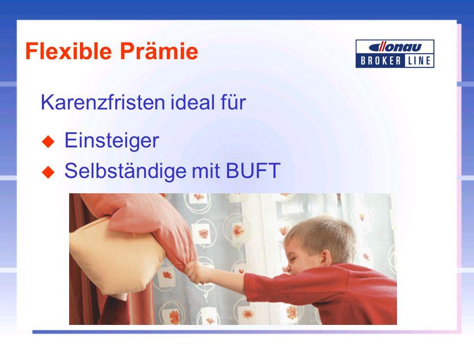 Karenzfristen ideal für u Einsteiger u Selbständige mit BUFT Flexible Prämie