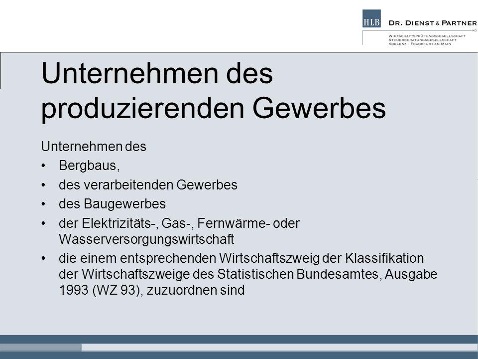 Unternehmen des produzierenden Gewerbes Unternehmen des Bergbaus, des verarbeitenden Gewerbes des Baugewerbes der Elektrizitäts-, Gas-, Fernwärme- ode