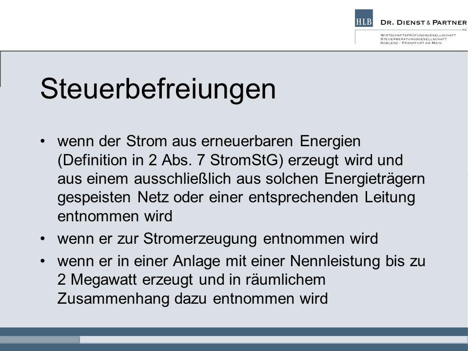 Steuerbefreiungen wenn der Strom aus erneuerbaren Energien (Definition in 2 Abs. 7 StromStG) erzeugt wird und aus einem ausschließlich aus solchen Ene