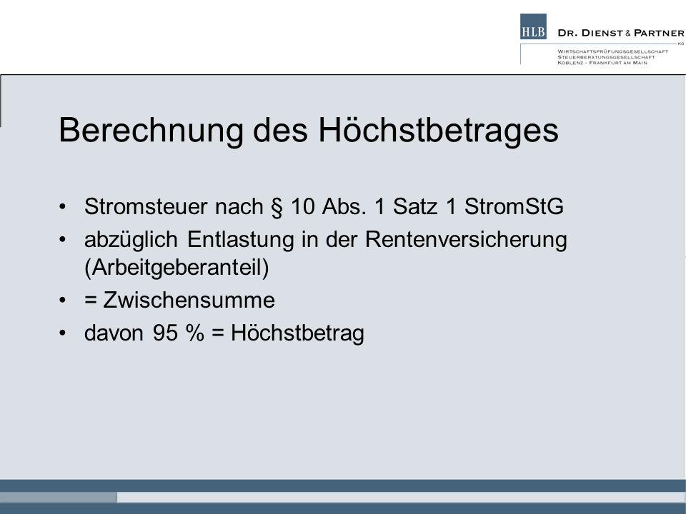 Berechnung des Höchstbetrages Stromsteuer nach § 10 Abs.
