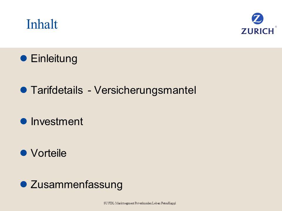 SU FDL/Marktsegment Privatkunden Leben/Petra Kappl Inhalt Einleitung Tarifdetails - Versicherungsmantel Investment Vorteile Zusammenfassung