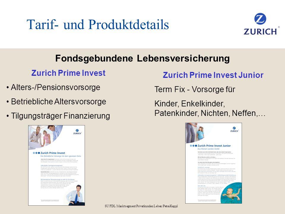 SU FDL/Marktsegment Privatkunden Leben/Petra Kappl Tarif- und Produktdetails Fondsgebundene Lebensversicherung Zurich Prime Invest Alters-/Pensionsvor