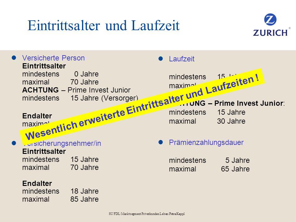 SU FDL/Marktsegment Privatkunden Leben/Petra Kappl Eintrittsalter und Laufzeit Versicherte Person Eintrittsalter mindestens 0 Jahre maximal70 Jahre AC