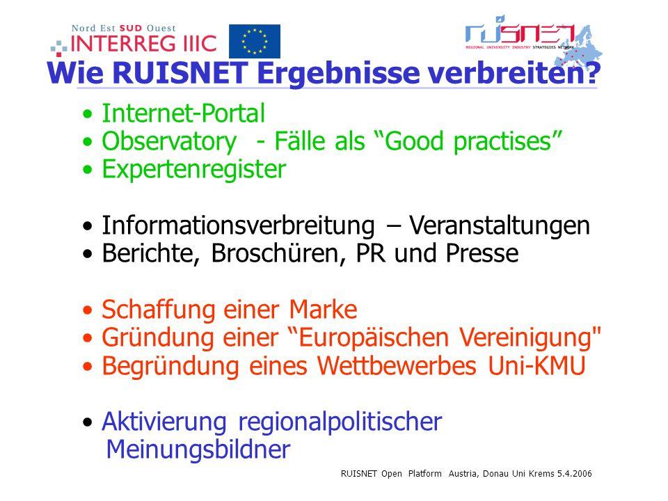 RUISNET Open Platform Austria, Donau Uni Krems 5.4.2006 Wie RUISNET Ergebnisse verbreiten? Internet-Portal Observatory - Fälle als Good practises Expe