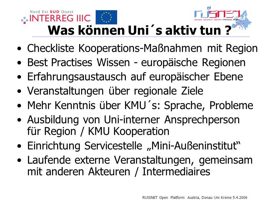 RUISNET Open Platform Austria, Donau Uni Krems 5.4.2006 Was können Uni´s aktiv tun ? Checkliste Kooperations-Maßnahmen mit Region Best Practises Wisse