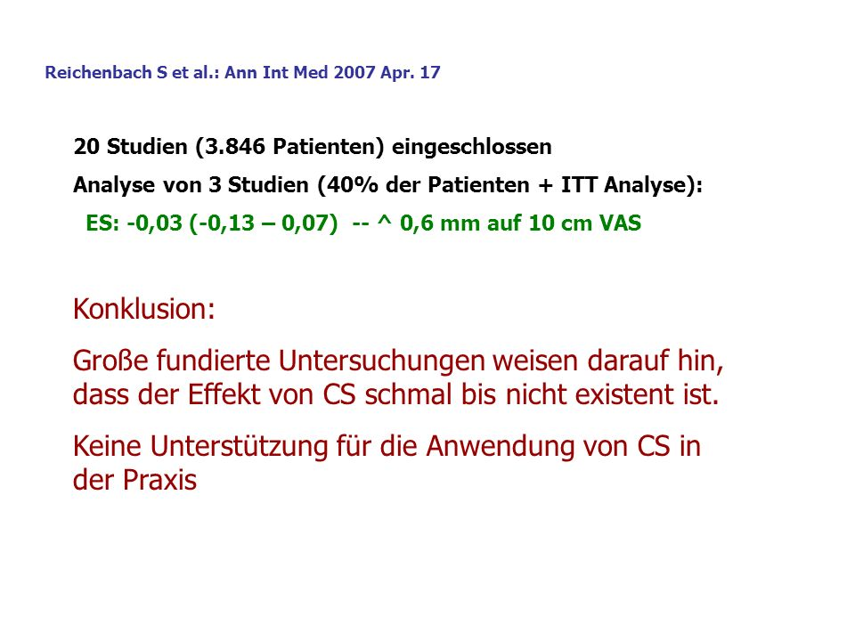 Reichenbach S et al.: Ann Int Med 2007 Apr. 17 20 Studien (3.846 Patienten) eingeschlossen Analyse von 3 Studien (40% der Patienten + ITT Analyse): ES