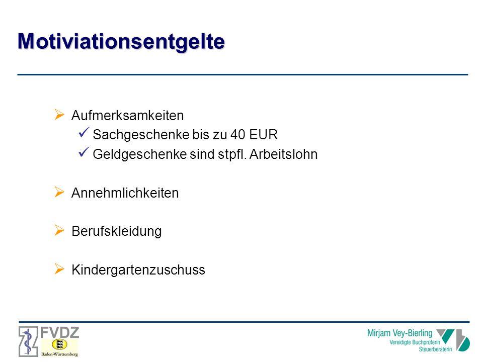 Motiviationsentgelte Aufmerksamkeiten Sachgeschenke bis zu 40 EUR Geldgeschenke sind stpfl.