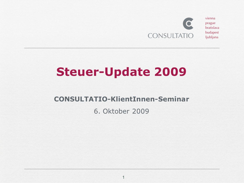 1 Steuer-Update 2009 CONSULTATIO-KlientInnen-Seminar 6. Oktober 2009