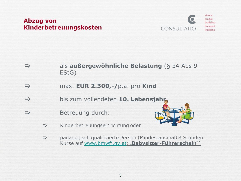 5 Abzug von Kinderbetreuungskosten als außergewöhnliche Belastung (§ 34 Abs 9 EStG) max.