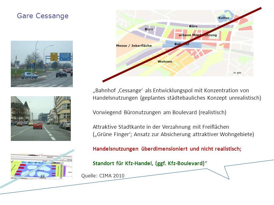 Bahnhof Cessange als Entwicklungspol mit Konzentration von Handelsnutzungen (geplantes städtebauliches Konzept unrealistisch) Vorwiegend Büronutzungen