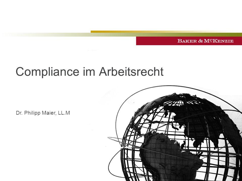 Compliance im Arbeitsrecht Dr. Philipp Maier, LL.M