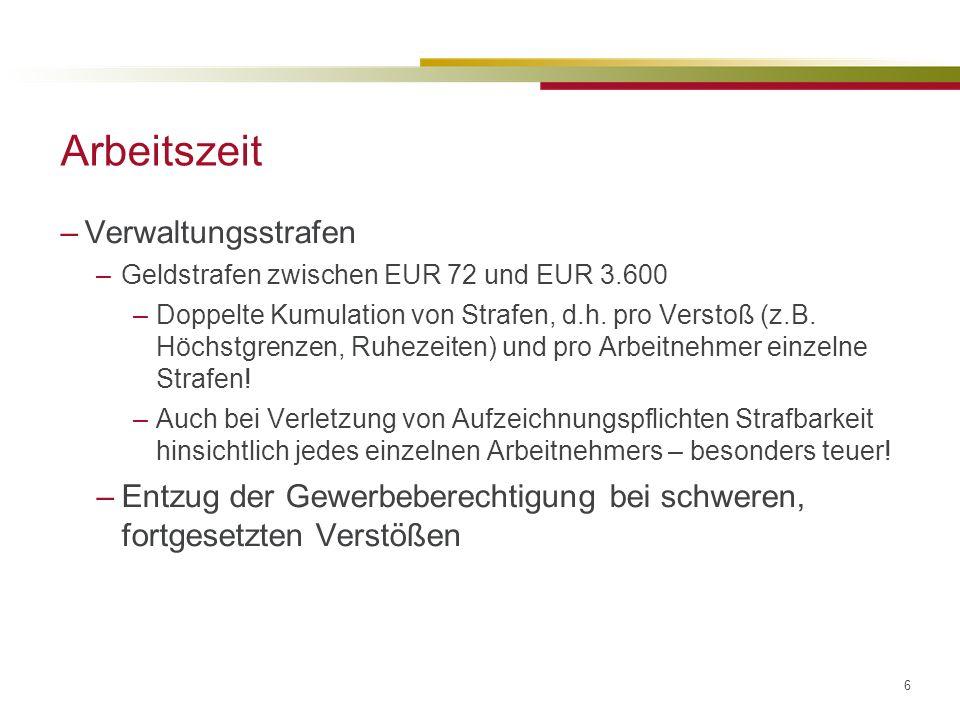 6 –Verwaltungsstrafen –Geldstrafen zwischen EUR 72 und EUR 3.600 –Doppelte Kumulation von Strafen, d.h.