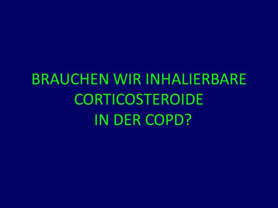 BRAUCHEN WIR INHALIERBARE CORTICOSTEROIDE IN DER COPD?