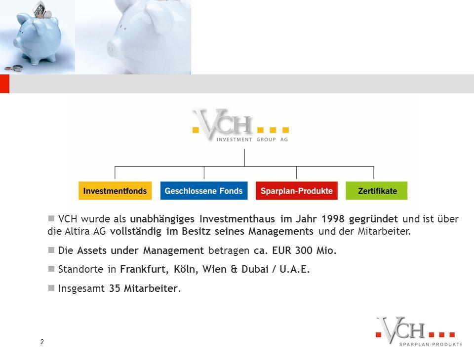 2 VCH wurde als unabhängiges Investmenthaus im Jahr 1998 gegründet und ist über die Altira AG vollständig im Besitz seines Managements und der Mitarbeiter.