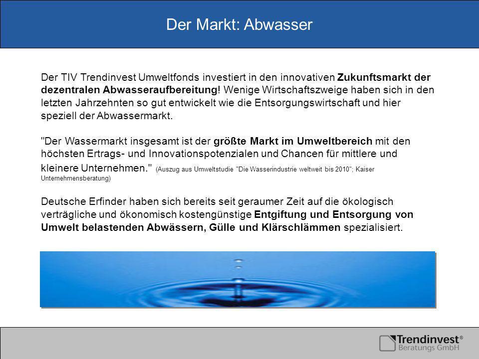 Der Markt: Abwasser Der TIV Trendinvest Umweltfonds investiert in den innovativen Zukunftsmarkt der dezentralen Abwasseraufbereitung.