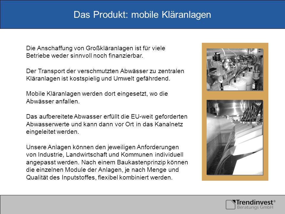 Das Produkt: mobile Kläranlagen Die Anschaffung von Großkläranlagen ist für viele Betriebe weder sinnvoll noch finanzierbar.