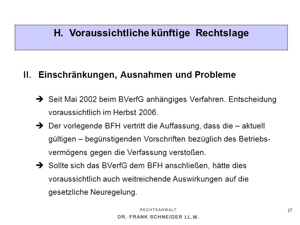 27 H. Voraussichtliche künftige Rechtslage Seit Mai 2002 beim BVerfG anhängiges Verfahren. Entscheidung voraussichtlich im Herbst 2006. Der vorlegende