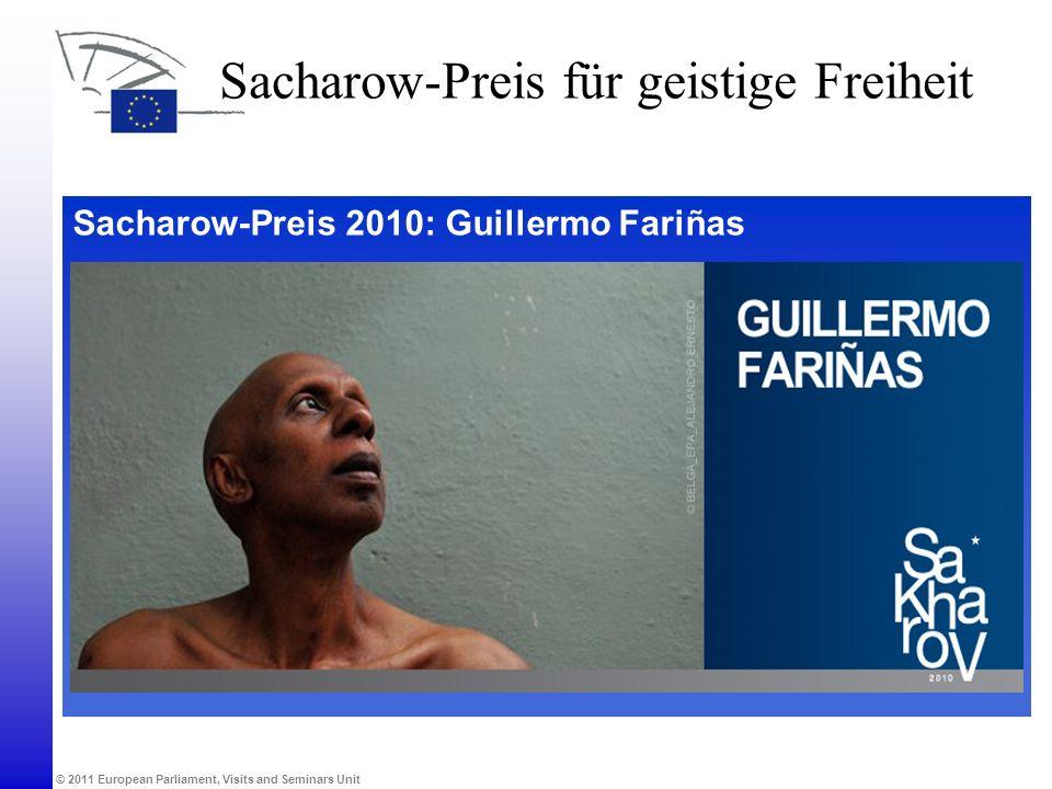 © 2011 European Parliament, Visits and Seminars Unit Sacharow-Preis 2010: Guillermo Fariñas Sacharow-Preis für geistige Freiheit