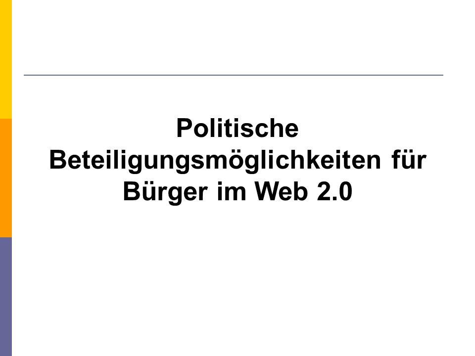 Politische Beteiligungsmöglichkeiten für Bürger im Web 2.0