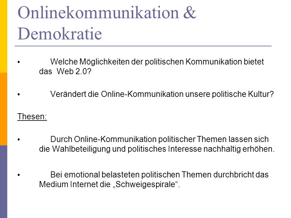 Onlinekommunikation & Demokratie Welche Möglichkeiten der politischen Kommunikation bietet das Web 2.0.