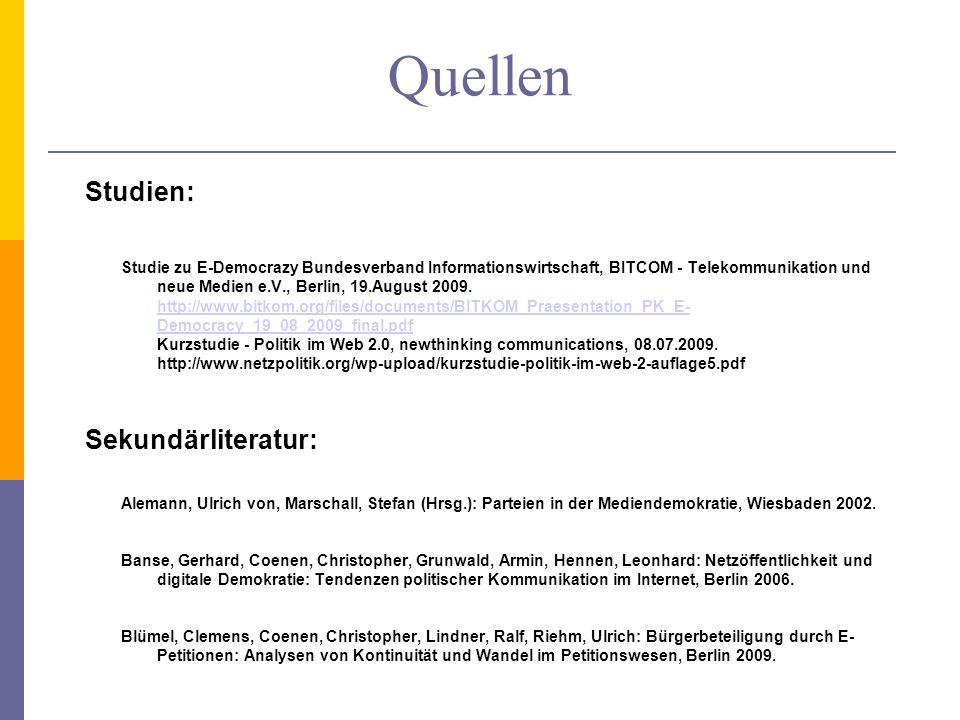 Quellen Studien: Studie zu E-Democrazy Bundesverband Informationswirtschaft, BITCOM - Telekommunikation und neue Medien e.V., Berlin, 19.August 2009.