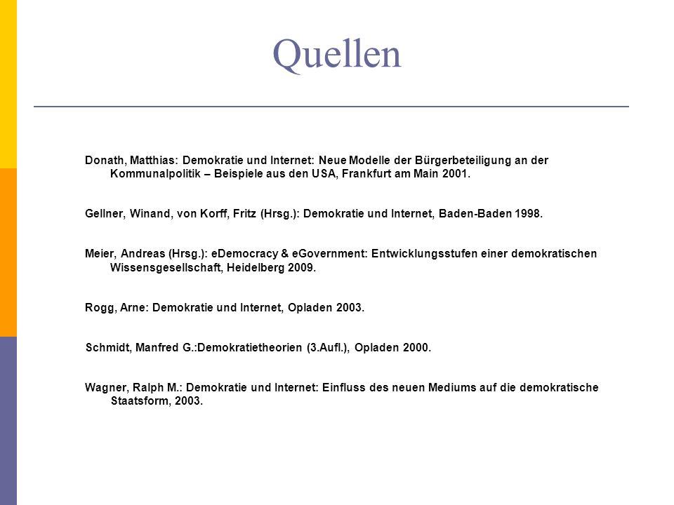 Quellen Donath, Matthias: Demokratie und Internet: Neue Modelle der Bürgerbeteiligung an der Kommunalpolitik – Beispiele aus den USA, Frankfurt am Main 2001.