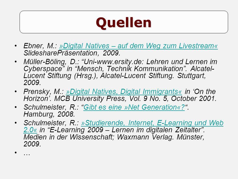 Ebner, M.: »Digital Natives – auf dem Weg zum Livestream« SlidesharePräsentation, 2009.»Digital Natives – auf dem Weg zum Livestream« Müller-Böling, D