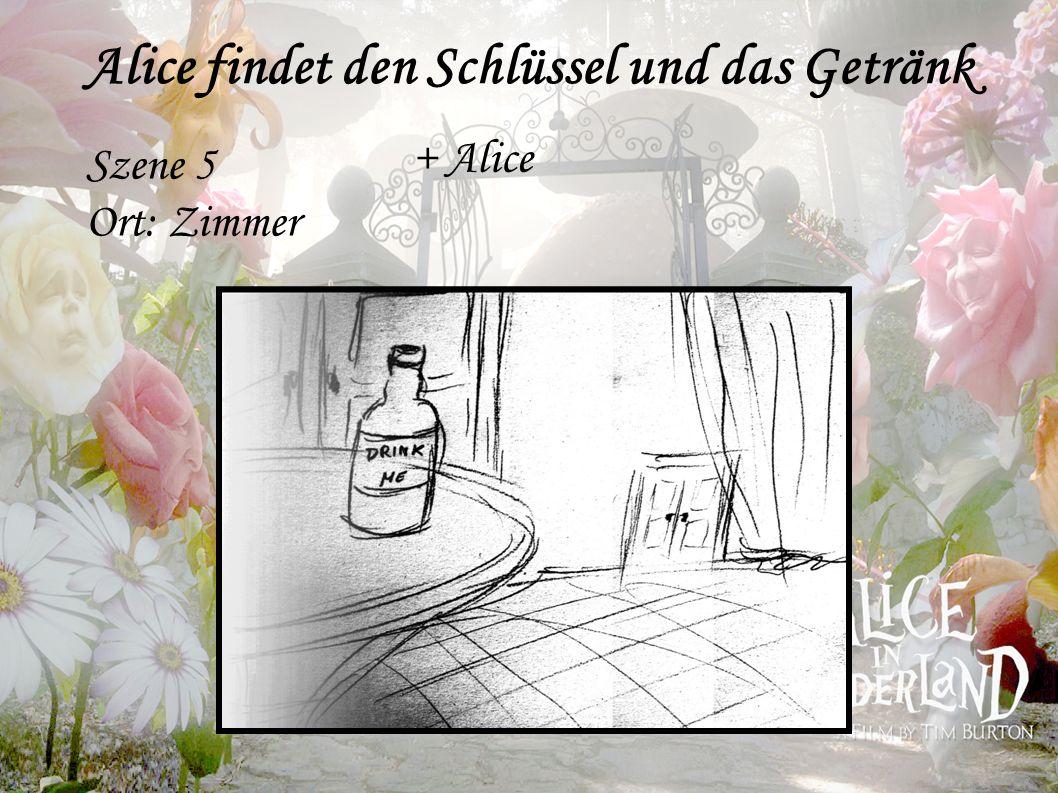 Szene 5 Ort: Zimmer Alice findet den Schlüssel und das Getränk + Alice