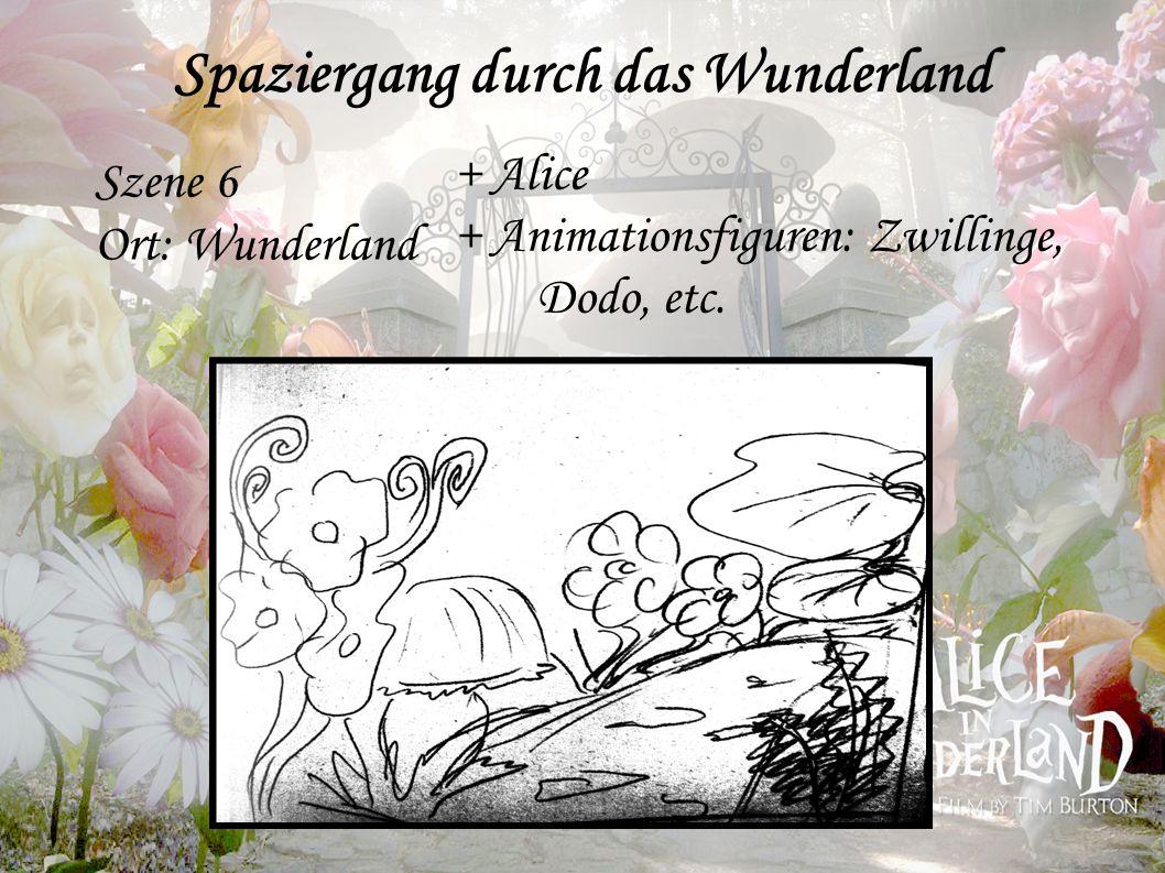 Szene 6 Ort: Wunderland Spaziergang durch das Wunderland + Alice + Animationsfiguren: Zwillinge, Dodo, etc.