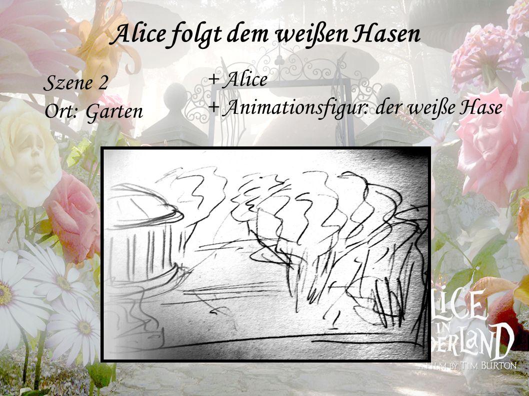 Szene 2 Ort: Garten Alice folgt dem weißen Hasen + Alice + Animationsfigur: der weiße Hase