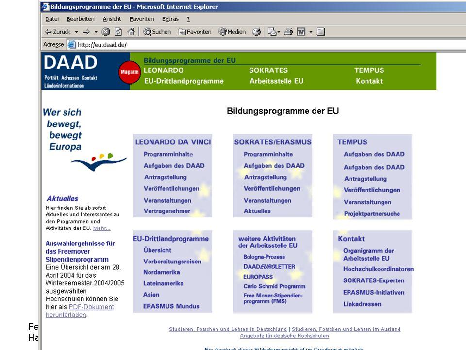 FernUniversität in Hagen 13 Mai 2004 Europäische Förderprogramme SOKRATES/ERASMUS 2