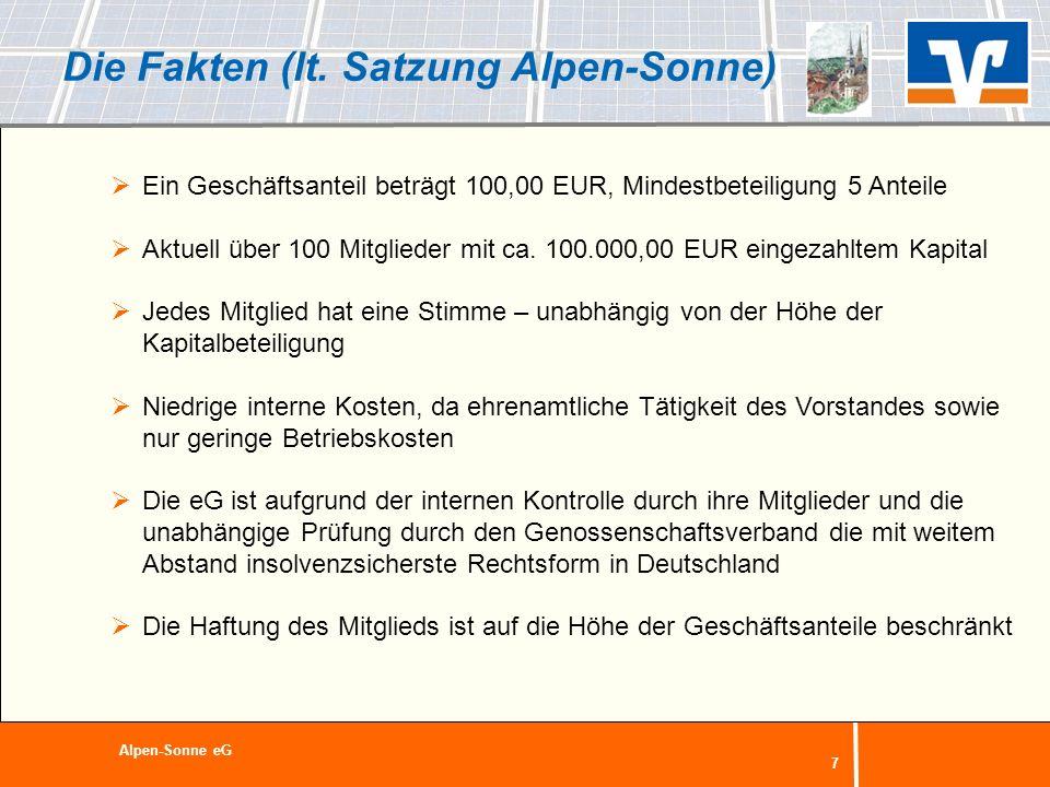 7 Die Fakten (lt. Satzung Alpen-Sonne) Ein Geschäftsanteil beträgt 100,00 EUR, Mindestbeteiligung 5 Anteile Aktuell über 100 Mitglieder mit ca. 100.00