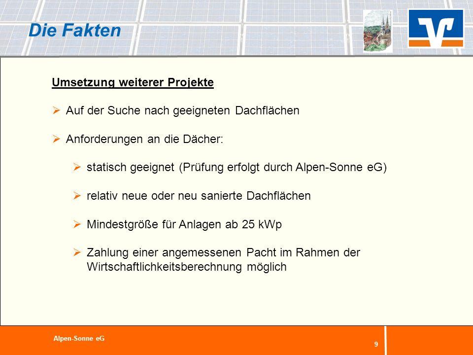 9 Die Fakten Umsetzung weiterer Projekte Auf der Suche nach geeigneten Dachflächen Anforderungen an die Dächer: statisch geeignet (Prüfung erfolgt dur