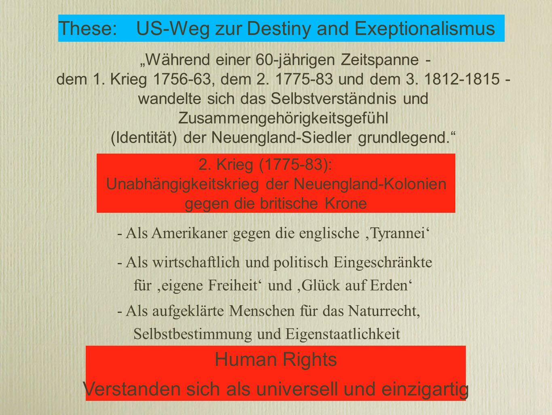 Während einer 60-jährigen Zeitspanne - dem 1.Krieg 1756-63, dem 2.