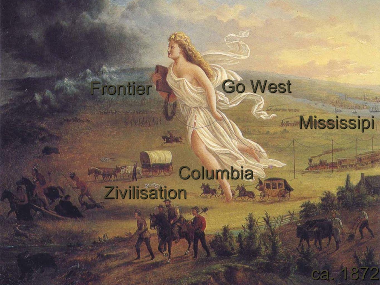 1815 – 1890 Building the Nation: Auf Kosten der Indianer, Erobern des Westens 75 Land unbegrenzter Möglichkeiten: Kontinentserschliessung ca.