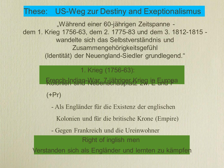 These:US-Weg zur Destiny and Exeptionalismus Während einer 60-jährigen Zeitspanne - dem 1.